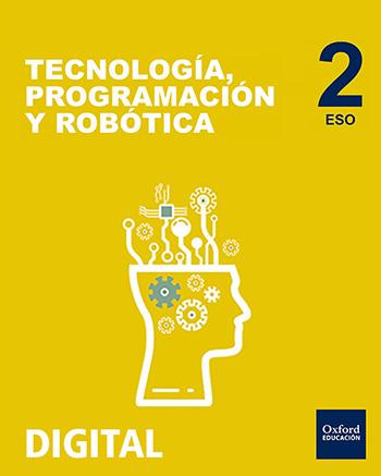 Inicia Digital - Tecnología, Programación y Robótica 2.º ESO. Licencia alumno