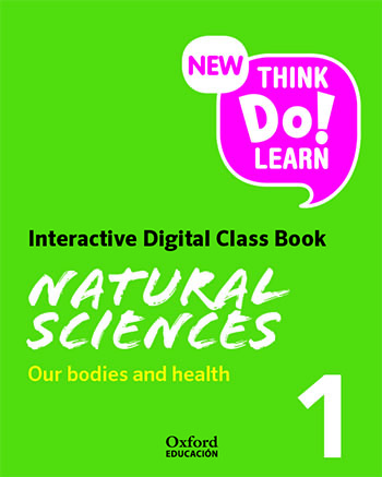 New Think Do Learn Natural Sciences 1. Our bodies and health. Interactive Class Book