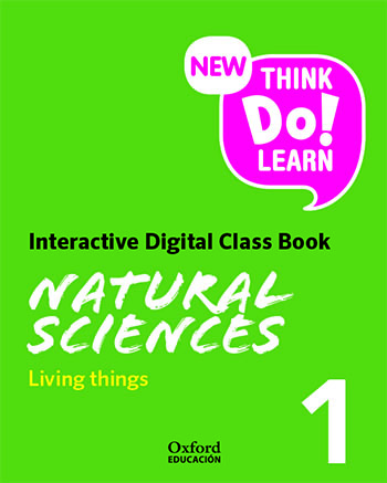 New Think Do Learn Natural Sciences 1. Living things. Interactive Class Book