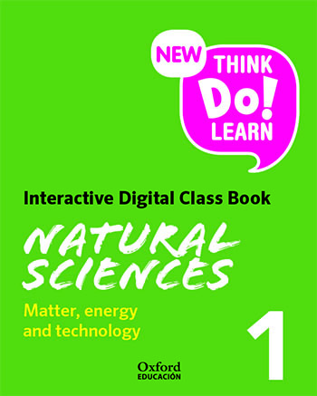 New Think Do Learn Natural Sciences 1. Matter, energy and technology. Interactive Class Book