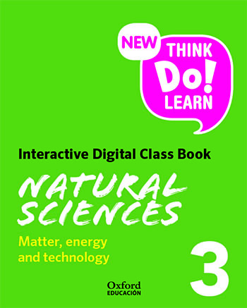 New Think Do Learn Natural Sciences 3. Matter, energy and technology. Interactive Class Book