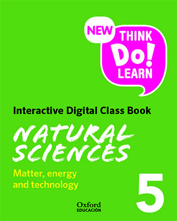 New Think Do Learn Natural Sciences 5. Matter, energy and technology. Interactive Class Book