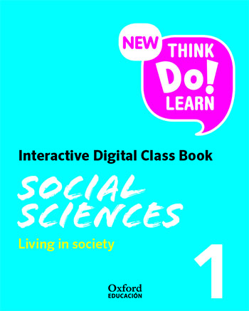 New Think Do Learn Social Sciences 1. Living in society. Interactive Class Book