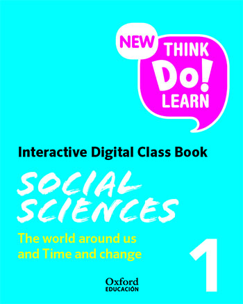 New Think Do Learn Social Sciences 1. The world around us and Time and change. Interactive Class Book