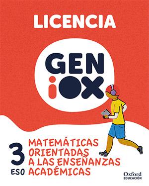 GENiOX Matemáticas orientadas a enseñanzas académicas 3º ESO.Licencia estudiante (Andalucía)