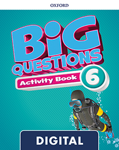 Big Questions 6. Digital Activity Book