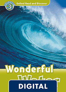 Oxford Read and Discover 3. Wonderful Water (OLB eBook)