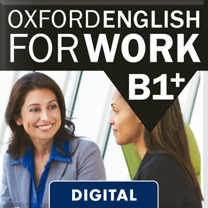 Oxford English For Work B1+