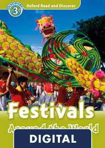 Oxford Read and Discover 3. Festivals Around the World (OLB eBook)