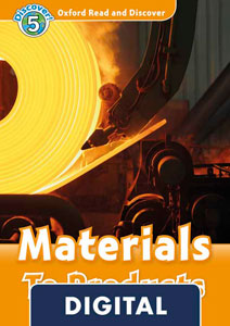 Oxford Read and Discover 5. Materials to Products (OLB eBook)