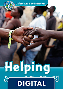 Oxford Read and Discover 6. Helping Around the World (OLB eBook)