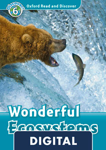 Oxford Read and Discover 6. Wonderful Ecosystems (OLB eBook)