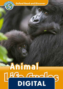 Oxford Read and Discover 5. Animal Life Cycles (OLB eBook)