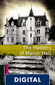 Oxford Bookworms Starter. The Mystery of Manor Hall (OLB eBook)