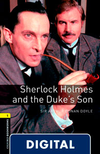 Oxford Bookworms 1. Sherlock Holmes and the Dukes' Son (OLB eBook)
