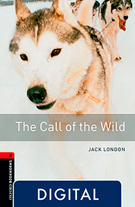 Oxford Bookworms 3. The Call of the Wild (OLB eBook)