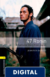 Oxford Bookworms 1. 47 Ronin. A Samurai Story from Japan (OLB eBook)