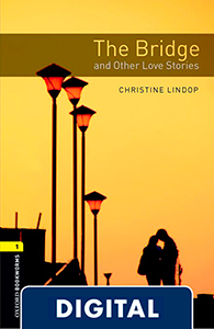 Oxford Bookworms 1. The Bridge and Other Love Stories (OLB eBook)