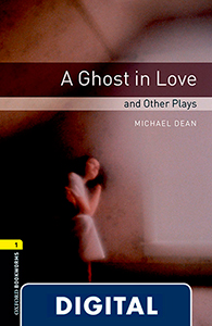 Oxford Bookworms 1. A Ghost in Love and Other Plays. (OLB eBook)
