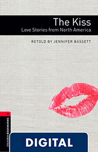 Oxford Bookworms 3. The Kiss. Love Stories from North America (OLB eBook)