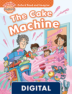 Oxford Read and Imagine Beginner. The Cake Machine (OLB eBook)