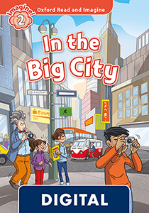 Oxford Read and ImagIne 2. In the Big City (OLB eBook)