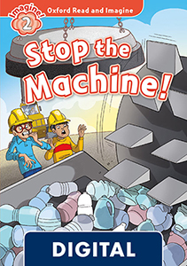 Oxford Read and Imagine 2. Stop the Machine! (OLB eBook)