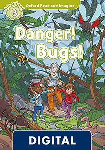 Oxford Read and Imagine 3. Danger! Bugs! (OLB eBook)