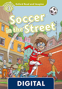 Oxford Read and Imagine 3. Soccer in the Street (OLB eBook)