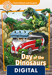 Oxford Read and Imagine 5. Day of the Dinosaurs (OLB eBook)