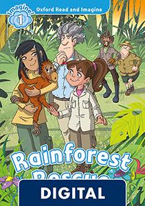 Oxford Read and Imagine 1. Rainforest Rescue (OLB eBook)