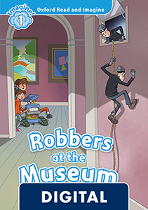 Oxford Read and Imagine 1. Robbers at the Museum (OLB eBook)