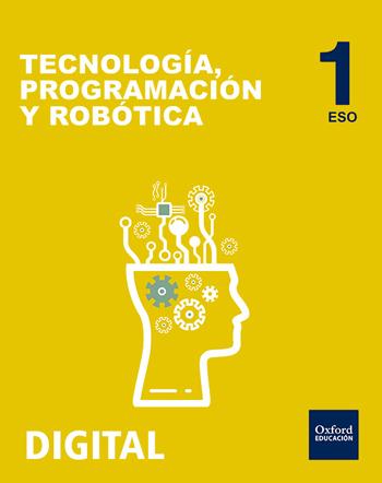 Inicia Digital - Tecnología, Programación y Robótica 1.º ESO. Licencia alumno